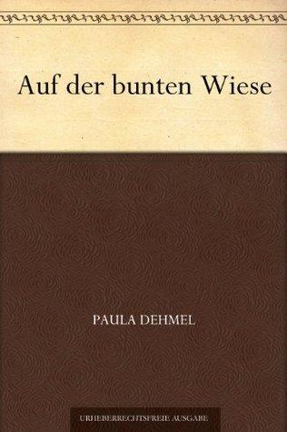 Auf der bunten Wiese  by  Paula Dehmel