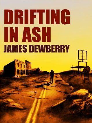 Drifting in Ash James Dewberry
