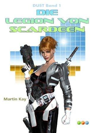 Die Legion von Scardeen - Band 1 (DUST)  by  Martin Kay