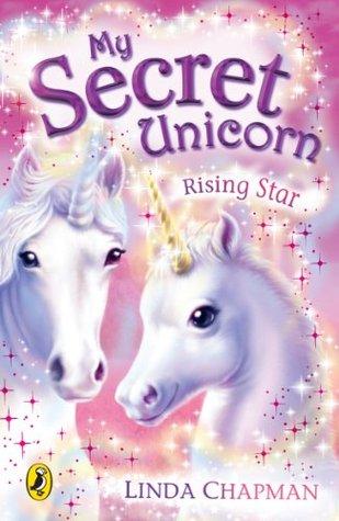 My Secret Unicorn: Rising Star Linda Chapman
