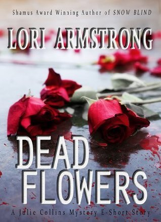 Dead Flowers (Julie Collins Mystery series)  by  Lori G. Armstrong