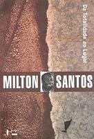 De La Totalidad Al Lugar Milton Santos