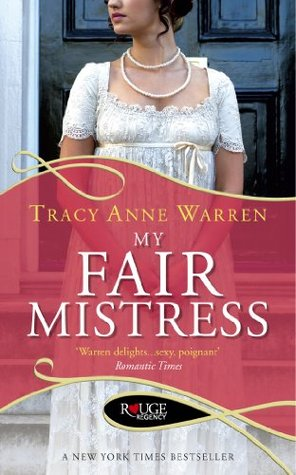 My Fair Mistress: A Rouge Regency Romance Tracy Anne Warren