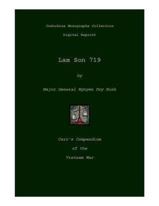Lam Son 719 (Carrs Compendium of the Vietnam War: Indochina Monographs Collection) Nguyen Duy  Hinh