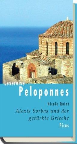 Lesereise Peloponnes: Alexis Sorbas und der getürkte Grieche (Picus Lesereisen)  by  Nicole Quint