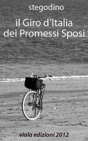 Il Giro dItalia dei Promessi Sposi Stegodino