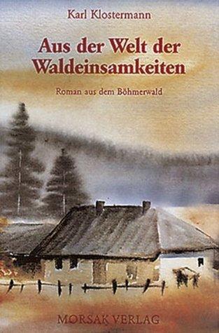 Aus der Welt der Waldeinsamkeiten Karl Klostermann
