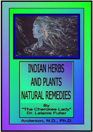 INDIAN HERBS AND PLANTS NATURAL REMEDIES Lelanie Fuller-Anderson