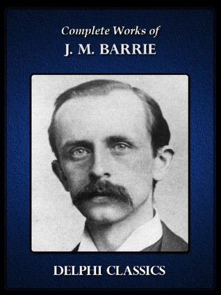 Complete Works of J. M. Barrie  by  J.M. Barrie