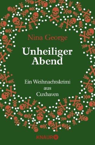 Unheiliger Abend: Ein Weihnachtskrimi aus Cuxhaven  by  Nina George