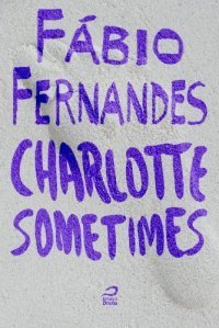 Charlotte Sometimes  by  Fábio Fernandes