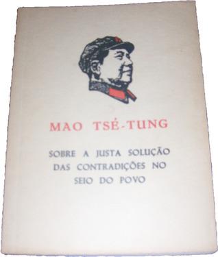 Sobre a Justa Solução das Contradições no Seio do Povo  by  Mao Tse-tung