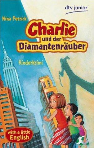 Charlie und der Diamantenräuber: Kinderkrimi  by  Nina Petrick