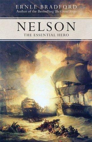Nelson: The Essential Hero Ernle Bradford