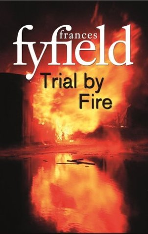 Trial By Fire Frances Fyfield