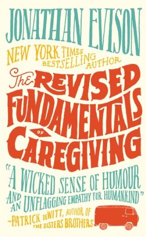 The Revised Fundamentals Of Caregiving Jonathan Evison