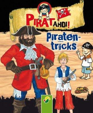 Piraten-Tricks: Pirat ahoi! Philip Kiefer