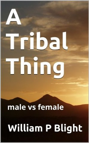 A Tribal Thing  by  William P Blight