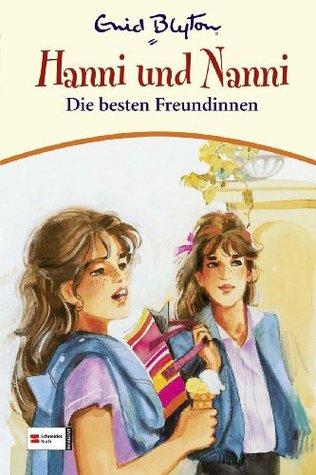 Die besten Freundinnen (Hanni und Nanni #18) Enid Blyton