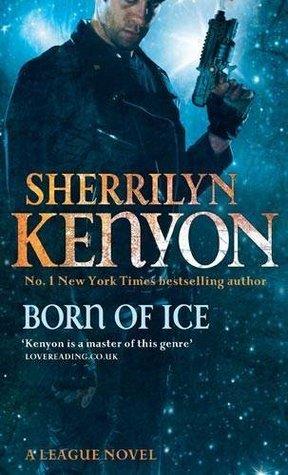 Born of Ice (The League Series: Book 3) Sherrilyn Kenyon