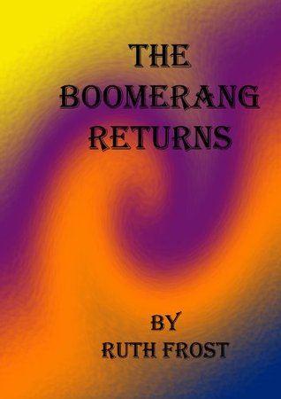 The Boomerang Returns Ruth Frost
