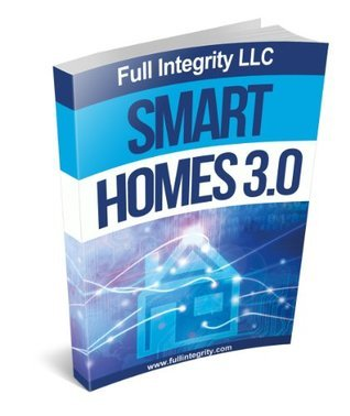 Smart Homes 3.0  by  Jeff Grant