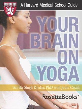 Your Brain on Yoga  by  Sat Bir Singh Khalsa