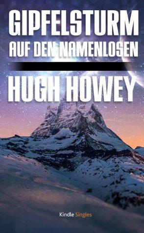 Gipfelsturm auf den Namenlosen Hugh Howey