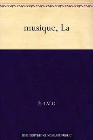 musique, La É. Lalo