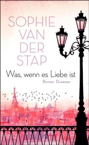 Was, wenn es Liebe ist: Roman  by  Sophie van der Stap