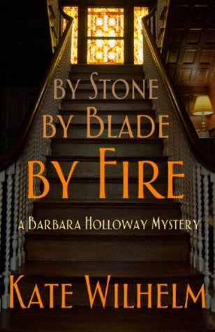 By Stone By Blade By Fire Kate Wilhelm