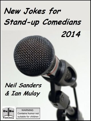 New Jokes for Stand-up Comedians 2014  by  Neil Sanders