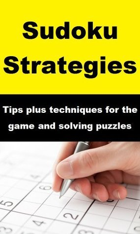 Sudoku Strategies - Tips plus techniques for the game and solving puzzles Ruth W. Parkinson