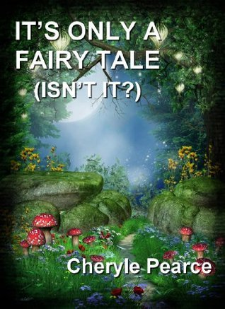 ITS ONLY A FAIRY TALE Cheryle Pearce
