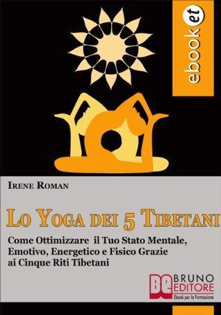 Lo Yoga dei Cinque Tibetani IRENE ROMAN
