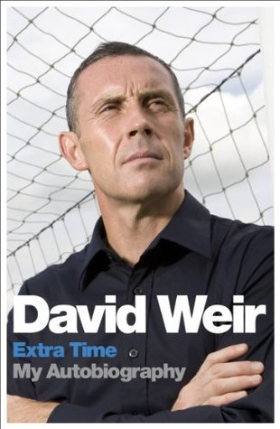 David Weir: Extra Time - My Autobiography: Extra Time - My Autobiography David Weir