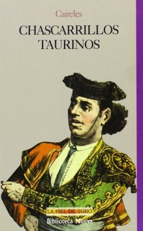 Chascarrillos taurinos (LA PIEL DE TORO) Caireles