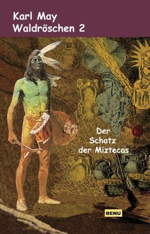 Waldröschen 2  Der Schatz der Miztecas  by  Karl May