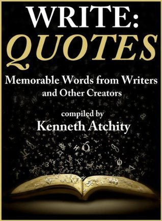 Write: Quotes  by  Kenneth Atchity