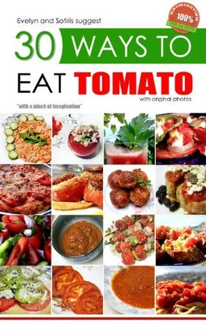 30 Ways to Eat a Tomato  by  Evelyn
