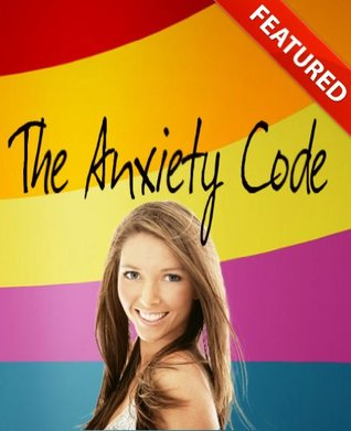 The Anxiety Code: Cracking The Code To Curing Anxiety Gary Price