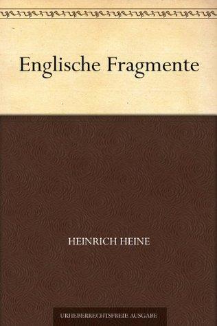 Englische Fragmente  by  Heinrich Heine