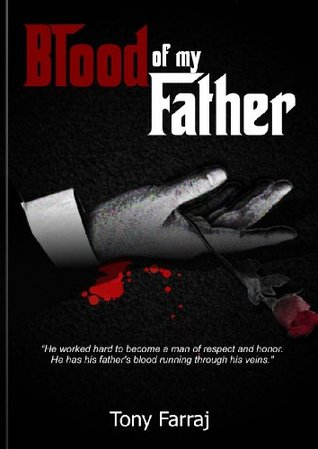 Blood Of My Father  by  Tony Farraj