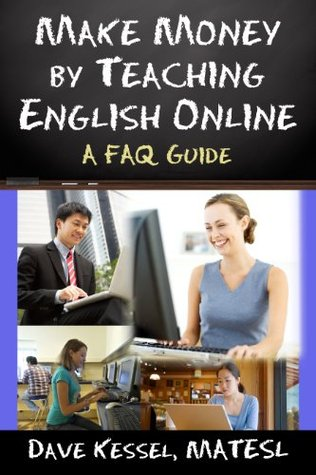 Make Money Teaching English Online by David Kessel