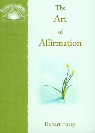 Art of Affirmation, The Robert Furey