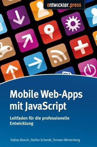 Mobile Web-Apps mit JavaScript - Leitfaden für die professionelle Entwicklung Stefan Scheidt