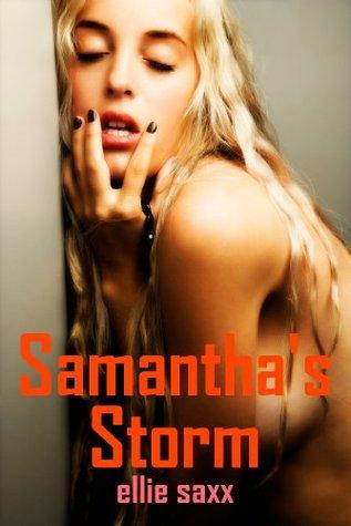 Samanthas Storm  by  Ellie Saxx