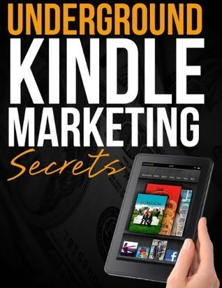 Underground Kindle Marketing Secrets  by  Nate Mills