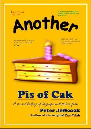 Another Pis of Cak  by  Peter Jeffcock