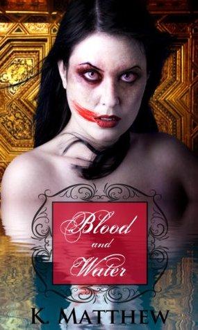 Blood and Water (BBW Paranormal Fiction) K. Matthew